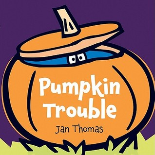 Pumpkin Trouble (2011) by Jan Thomas