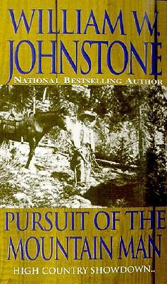 Pursuit of the Mountain Man (2001) by William W. Johnstone