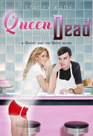 Queen of the Dead (2011) by Stacey Kade