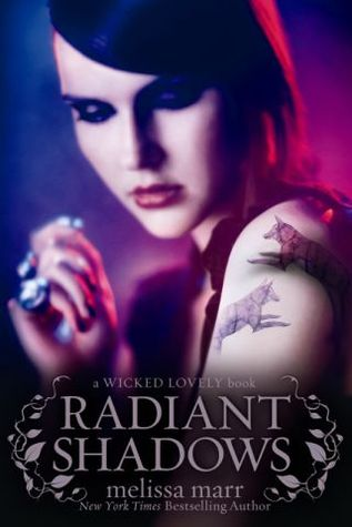 Radiant Shadows (2010) by Melissa Marr
