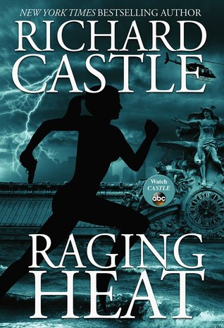 Raging Heat (2014) by Richard Castle