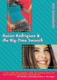 Raisin Rodriguez & the Big-Time Smooch (2007) by Judy Goldschmidt