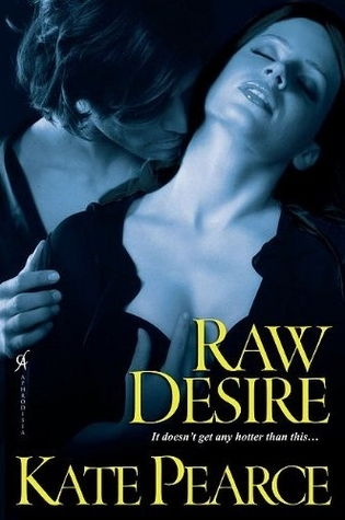 Raw Desire (2011) by Kate Pearce