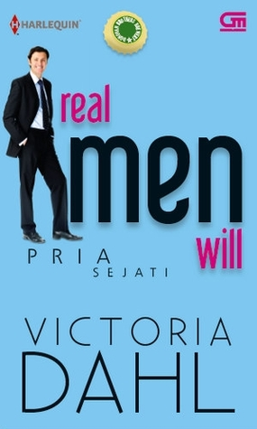 Real Men Will - Pria Sejati (2014) by Victoria Dahl