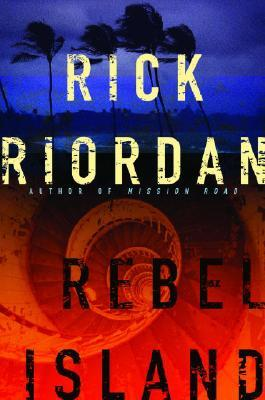Rebel Island (2007) by Rick Riordan