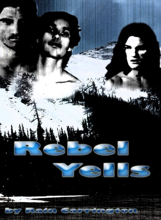 Rebel Yells (2014) by Rain Carrington