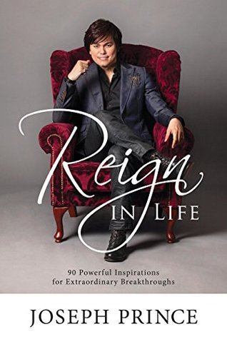 Reign In Life: 90 Powerful Inspirations For Extraordinary Breakthroughs (2015)