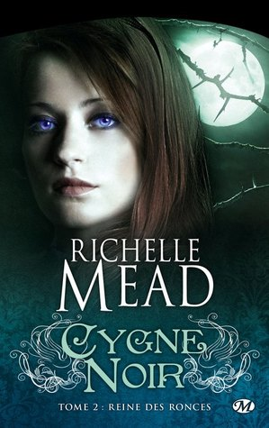 Reine des ronces (2010) by Richelle Mead