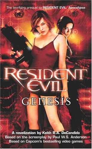 Resident Evil: Genesis (2004) by Keith R.A. DeCandido