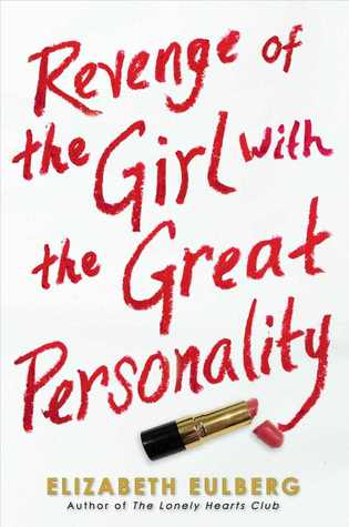 Revenge of the Girl with the Great Personality (2013) by Elizabeth Eulberg