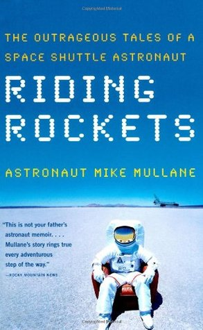 Riding Rockets: The Outrageous Tales of a Space Shuttle Astronaut (2007)