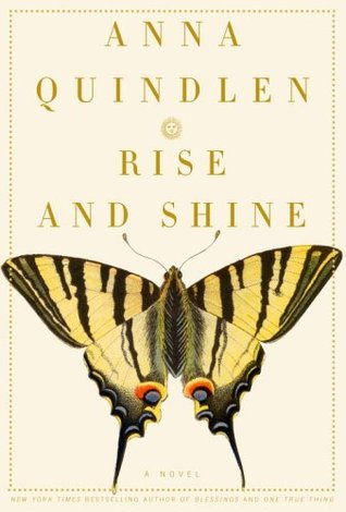 Rise and Shine (2006) by Anna Quindlen