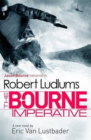 Robert Ludlum's the Bourne Imperative. by Eric Van Lustbader (2013) by Eric Van Lustbader