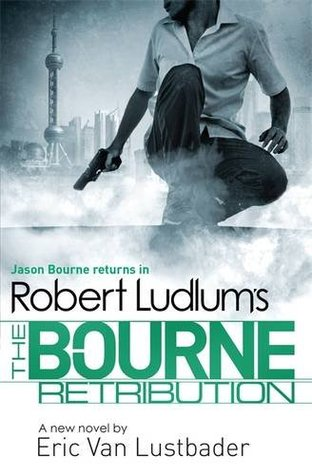 Robert Ludlum's The Bourne Retribution (2014) by Eric Van Lustbader