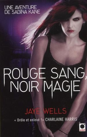 Rouge sang, noir magie (2011) by Jaye Wells