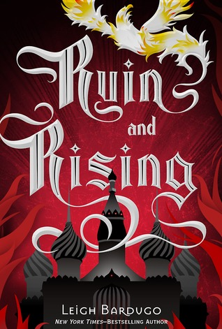 Ruin and Rising (2014) by Leigh Bardugo