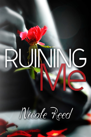 Ruining Me (2000) by Nicole Reed