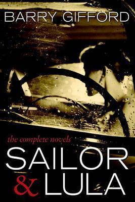 Sailor & Lula: The Complete Novels (2010) by Barry Gifford