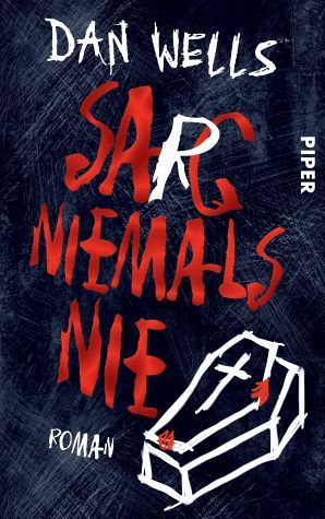 Sarg niemals nie (2012) by Dan Wells