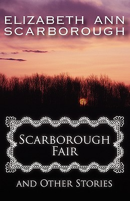 Scarborough Fair and Other Stories (2009) by Elizabeth Ann Scarborough