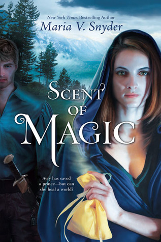Scent of Magic (2012) by Maria V. Snyder
