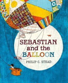 Sebastian and the Balloon (2014) by Philip C. Stead