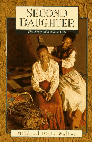 Second Daughter: The Story of a Slave Girl (1996) by Mildred Pitts Walter