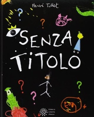 Senza Titolo (2013) by Hervé Tullet