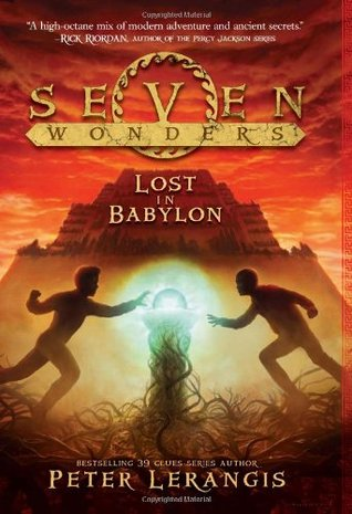 Seven Wonders Book 2: Lost in Babylon (2013) by Peter Lerangis