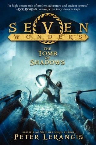 Seven Wonders Book 3: The Tomb of Shadows (2014) by Peter Lerangis