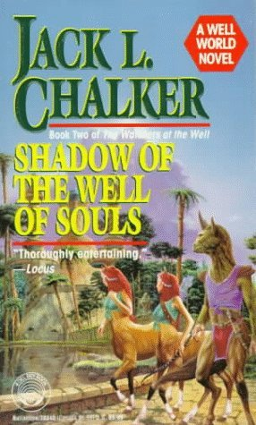 Shadow of the Well of Souls (1994) by Jack L. Chalker