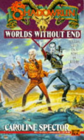 Shadowrun 18: Worlds without End (1995) by Caroline Spector
