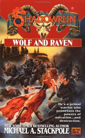 Shadowrun 32: Wolf and Raven (1998) by Michael A. Stackpole