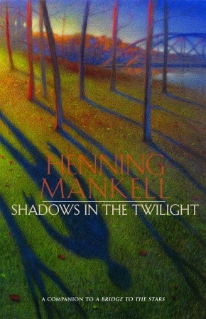 Shadows in the Twilight (2008) by Henning Mankell