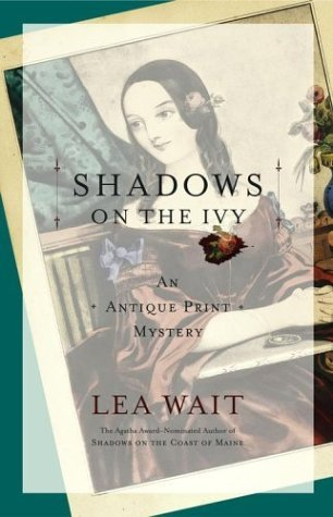 Shadows on the Ivy (2004) by Lea Wait