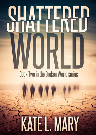 Shattered World (2014) by Kate L. Mary