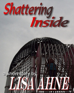 Shattering Inside (2016) by Lisa Ahne