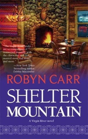 Shelter Mountain (2007) by Robyn Carr