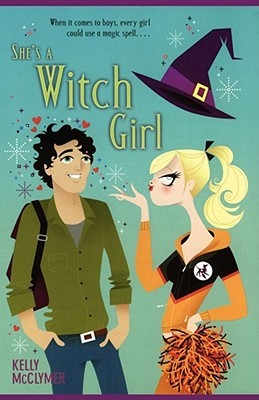 She's a Witch Girl (2007) by Kelly McClymer