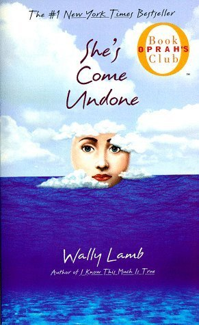 She's Come Undone (1998) by Wally Lamb