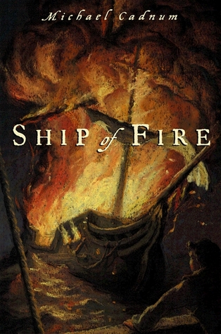 Ship of Fire (2003) by Michael Cadnum