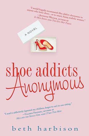 Shoe Addicts Anonymous (2007) by Beth Harbison