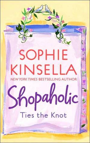 Shopaholic Ties the Knot (2004) by Sophie Kinsella