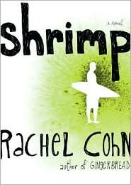 Shrimp (2006) by Rachel Cohn