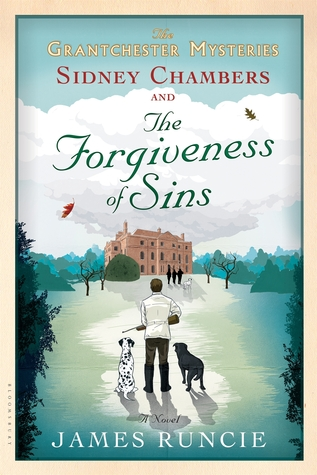 Sidney Chambers and The Forgiveness of Sins (2015) by James Runcie