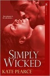 Simply Wicked (House of Pleasure, #4) (2000) by Kate Pearce