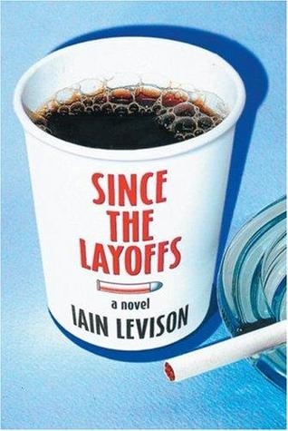 Since the Layoffs (2004)