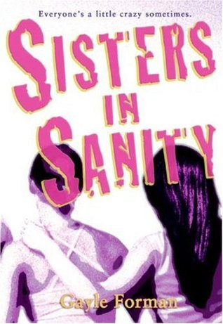 Sisters in Sanity (2007) by Gayle Forman