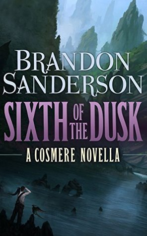 Sixth of the Dusk (2000) by Brandon Sanderson