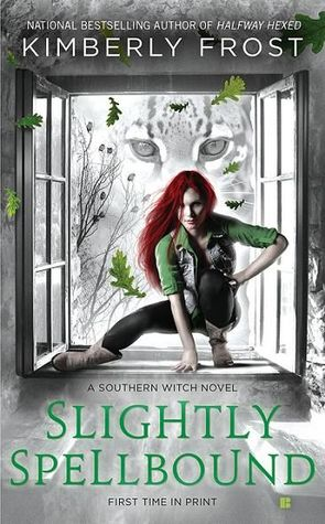 Slightly Spellbound (2014) by Kimberly Frost